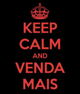 keep-calm-and-venda-mais-15